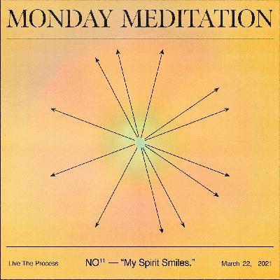 """Monday Meditation: """"My Spirit Smiles"""""""