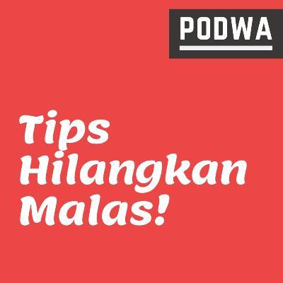 7 Cara Menghilangkan Rasa Malas - PODWA Waisy Alqi Ep. #17