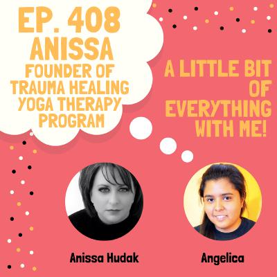 Anissa Hudak - Founder of Trauma Healing Yoga Therapy Program