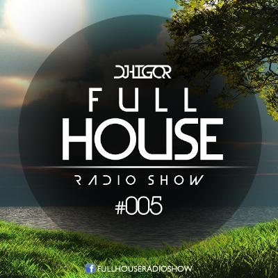 Full House Radioshow #005