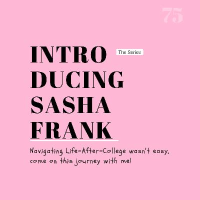 "Episode #75: Hidden Gem | Introducing Sasha Frank (""the series"") 