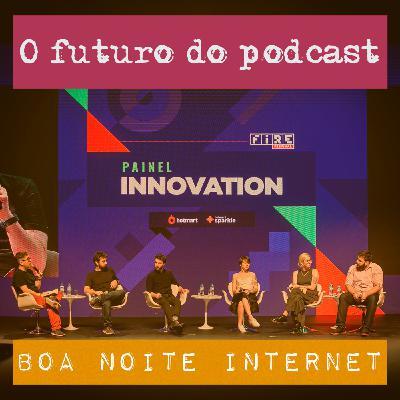 O futuro do podcast