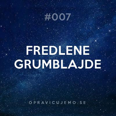 007: Fredlene grumblajde