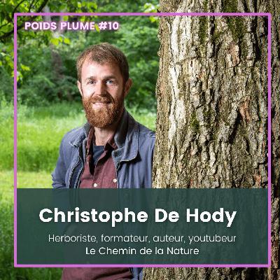 #10 - Christophe de Hody - Herboriste, formateur, auteur et youtubeur
