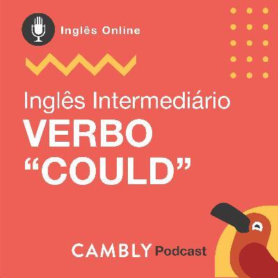 Ep.127 - Inglês Intermediário | Verbo Could