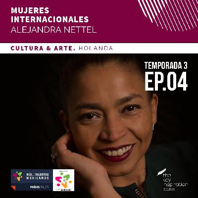 Mujeres Internacionales - Ep. 004 - Holanda - Alejandra Nettel