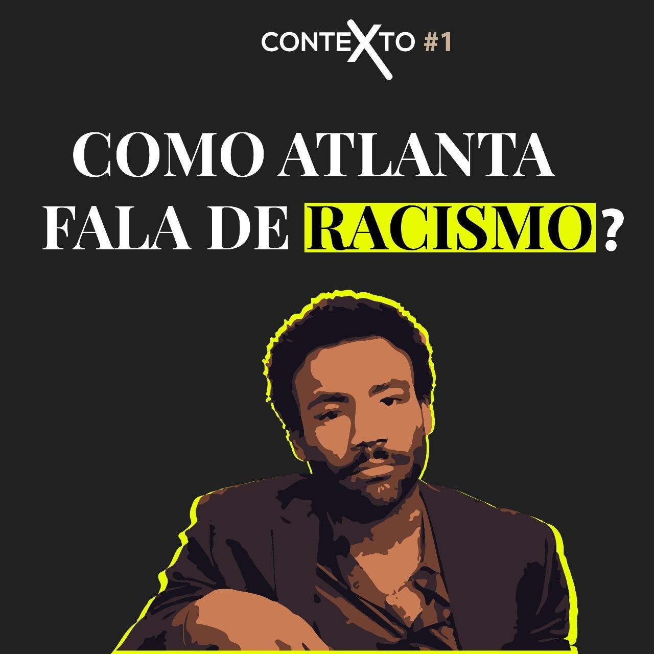 Contexto #1 – Atlanta e o racismo