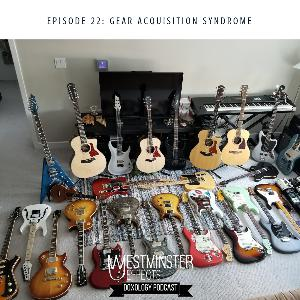 022 - Gear Acquisition Syndrome