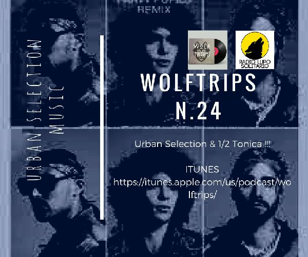 Wolf Trips #2.24 – 18-05-2018 – WOLFTRIPS MUSIC SELECTED