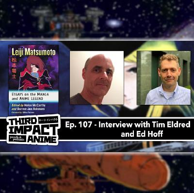 #107 - Interview with Tim Eldred and Ed Hoff on the Works and Influence of Leiji Matsumoto
