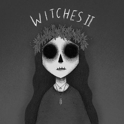 Episode 18: Witches Part 2