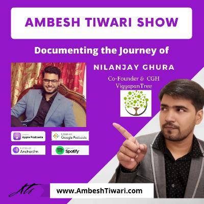 Interview of Nilanjay Ghura, Co-founder of VigyapanTree on Ambesh Tiwari Show