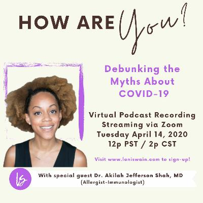 Debunking COVID-19 Myths with Dr. Akilah J. Shah, MD