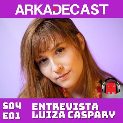 Arkade Cast 08 - Entrevista com Luiza Caspary (Ellie, de TLoU2)