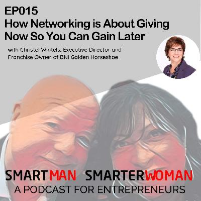 Episode 15: Christel Wintels - Networking is About Giving Now So You Can Gain Later