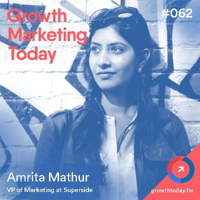 The First 100 Days as VP of Marketing of Superside.com with Amrita Mathur (GMT062)