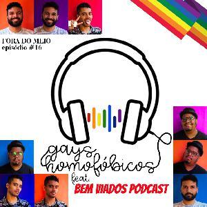 #016 Gays Homofóbicos feat. Bem Viados