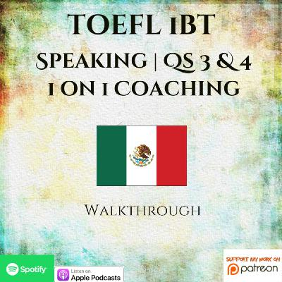 TOEFL iBT | Speaking Questions 3 & 4 | 1 on 1 Coaching | Walkthrough