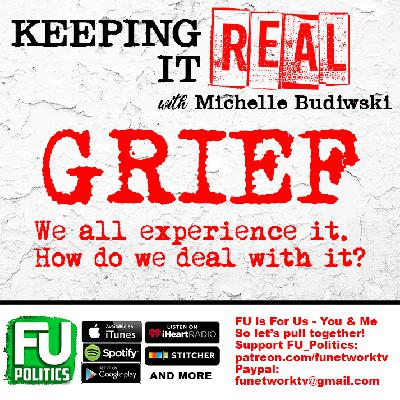 KEEPING IT REAL - GRIEF. PART ONE.
