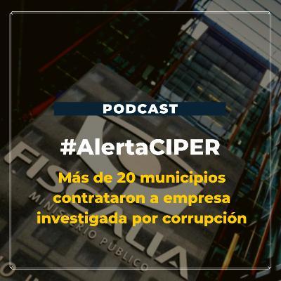 """Capítulo 21: """"Más de 20 municipios contrataron a empresa investigada por corrupción"""""""