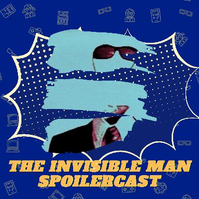Spoliercast: The Invisible Man