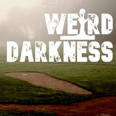 """""""HAUNTINGS AND SUPERSTITIONS IN MAJOR LEAGUE BASEBALL"""" and More Scary True Stories #WeirdDarkness"""