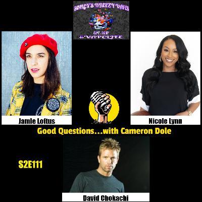 S2E111 - Jamie Loftus, Nicole Lynn, and David Chokachi