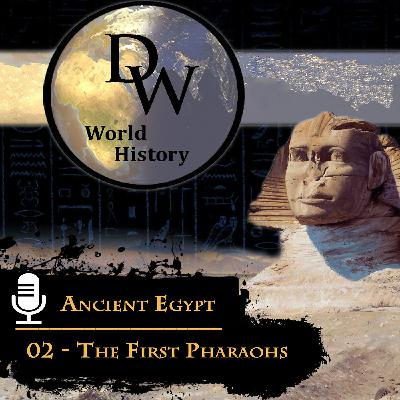 Ancient Egypt - 02 - The First Pharaohs