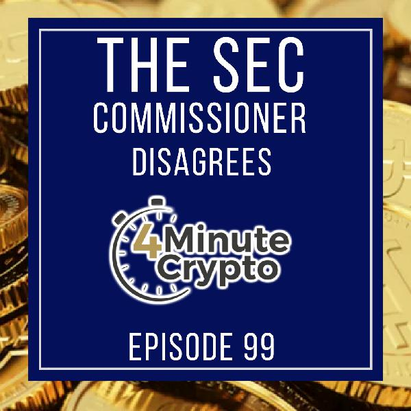 SEC Commissioner Disagrees with Winklevoss ETF Rejection  | 4 Minute Crypto S1E99