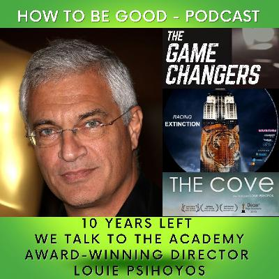 10 Years Left: We Speak to Louie Psihoyos About OPS, the Cove, Racing Extinction, the Game Changers and More