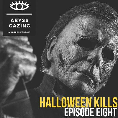 Halloween Kills (2021)   Abyss Gazing: A Horror Podcast #8