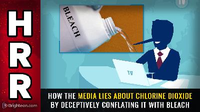 HRR-2021-04-29-Special-Report: How the media lies about chlorine dioxide by deceptively conflating it with bleach