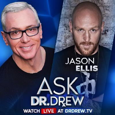 Jason Ellis on Ellismania, SiriusXM & His Next Show - Ask Dr. Drew - Episode 28