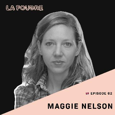 Episode 62 - Maggie Nelson - 🇬🇧