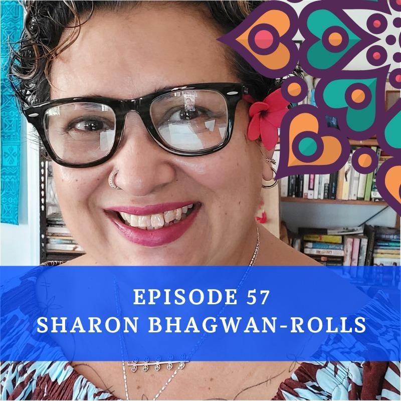 Episode 57 - Sharon Bhagwan-Rolls