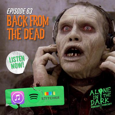 Ep. 63 Back from the Dead