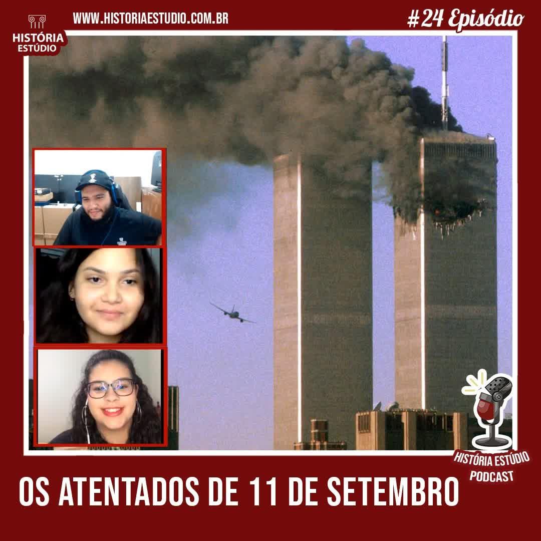 #24 - Os atentados de 11 de setembro