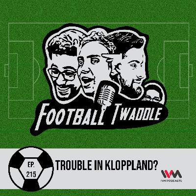 Trouble in Kloppland?