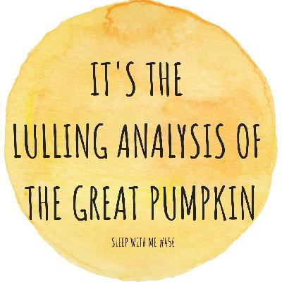 It's The Lulling Analysis of The Great Pumpkin - Lookback Classic from #456