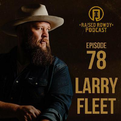 Episode 78-Larry Fleet