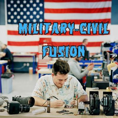 21. Military-Civil Fusion (patreon teaser)