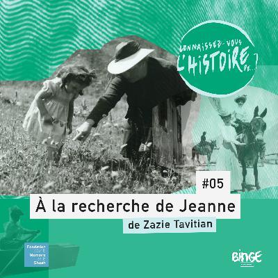 À la recherche de Jeanne | Épisode 5