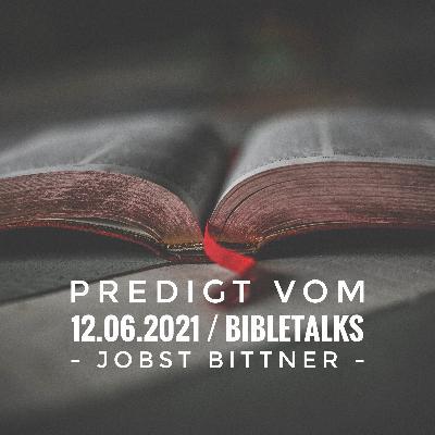 JOBST BITTNER - Was wir nicht hören wollen / 12.06.2021 / Bible Talks