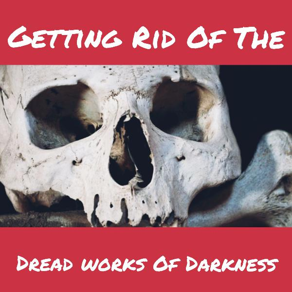 Getting Rid Of The Dead Works Of Darkness