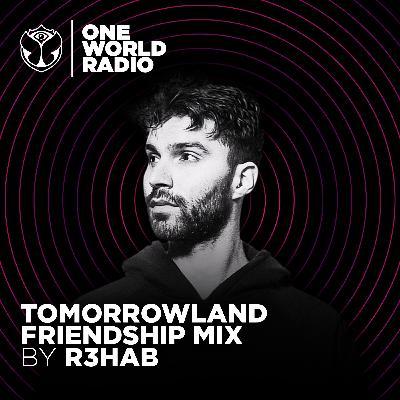 Tomorrowland Friendship Mix - R3HAB