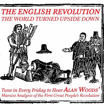 The English Revolution: the world turned upside down - part eight