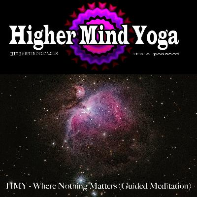 HMY - Where Nothing Matters (Guided Meditation)
