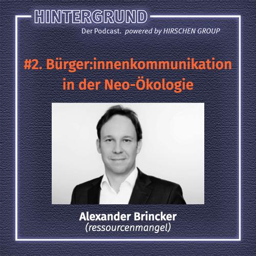 #2. Alexander Brincker über Bürger:innenkommunikation in der Neo-Ökologie