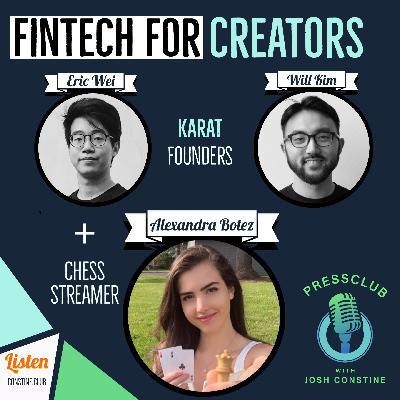 Fintech For Creators: Chess streamer Alexandra Botez, Karat credit card founders Eric Wei and Will Kim