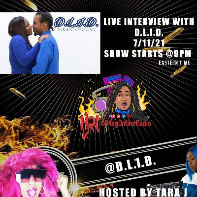 HotxxMagOnlineRadio LIVE With D.L.I.D | Hosted By Tara J